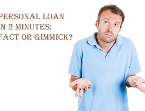 Personal Loan in 2 Minutes: Fact or Gimmick